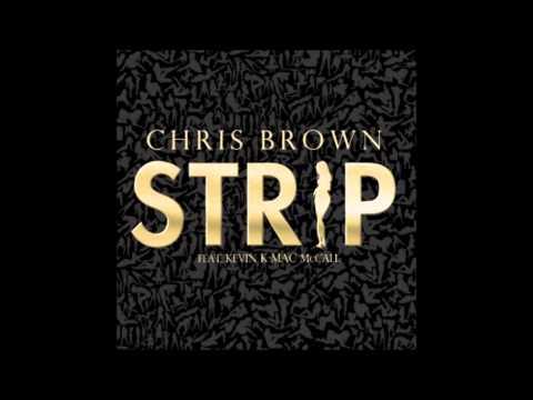 Chris Brown - Strip (feat. Kevin K-MAC McCall) (HQ)