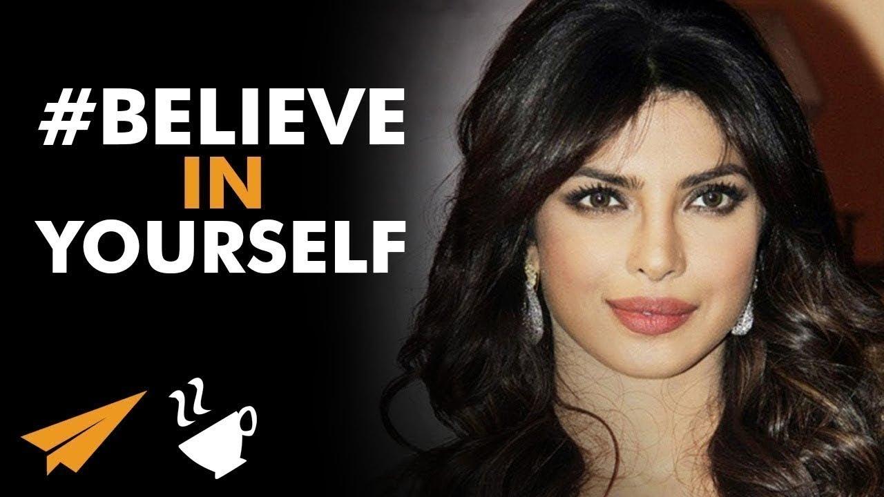 #BELIEVE in Yourself - Priyanka Chopra - #Entspresso