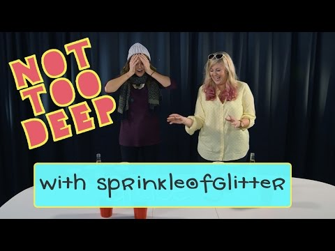 too - SUBSCRIBE TO THE PODCAST: http://www.itunes.com/nottoodeep CHECK OUT LOUISE! http://www.youtube.com/sprinkleofglitter GET YOUR NOFILTERSHOW TICKETS! 10/23 – Chicago – The Vic http://bit.ly/1w...