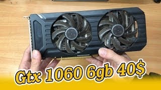 Gtx 1060 6gb 800k tin vui cho người it tiền , cách cài vga p106 -100 để chơi game