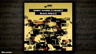 Robert Glasper -  Worries [feat Dwele]