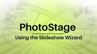 PhotoStage Slideshow Software – how to use Slideshow Wizard