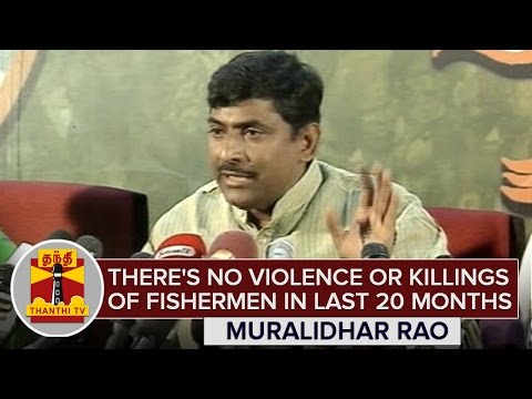 There-is-no-Violence-or-Killings-of-Fishermen-in-the-last-20-Months--Muralidhar-Rao-ThanthI-TV