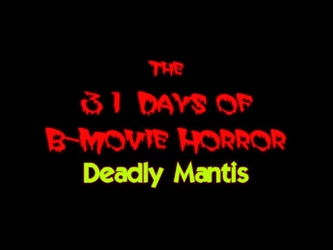 B-Movie Halloween Watch 2016 #6 - The Deadly Mantis (1957)