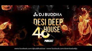 Video Desi Deep House 4.0 Podcast - DJ Buddha Dubai & Others download in MP3, 3GP, MP4, WEBM, AVI, FLV January 2017