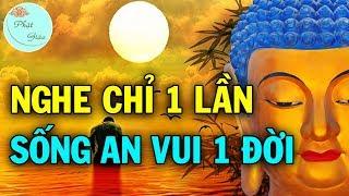 Phật Dạy Mọi Sự Trên Đời, Tốt Hay Xấu Đều Do Tâm Mình Quyết Định, Hiểu Rõ Để Sống An Vui Một Đời 🙏