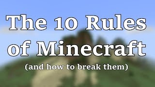 Video The 10 Rules of Minecraft (and How to Break Them) download in MP3, 3GP, MP4, WEBM, AVI, FLV January 2017
