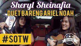 Video Selebriti On The Way Luna Maya & Sheryl Sheinafia #2: Cerita Sheryl duet bareng Ariel Noah MP3, 3GP, MP4, WEBM, AVI, FLV Januari 2019