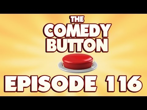 The Comedy Button Full Podcast Episode #116