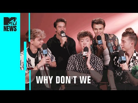 Why Don't We on Growth & Success w/ Blockbuster Music Videos | MTV News