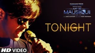 Nonton Tonight (Full Video Song)  | AAP SE MAUSIIQUII | Himesh Reshammiya Latest Song  2016 | T-Series Film Subtitle Indonesia Streaming Movie Download