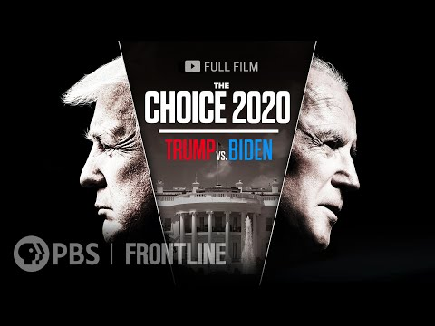 The Choice 2020: Trump vs. Biden (full film) | FRONTLINE