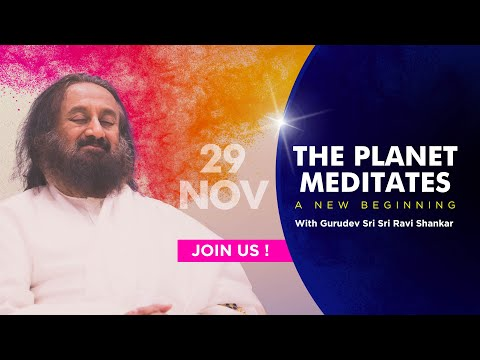The Planet Meditates - A New Beginning | Meditation with Gurudev Sri Sri Ravi Shankar