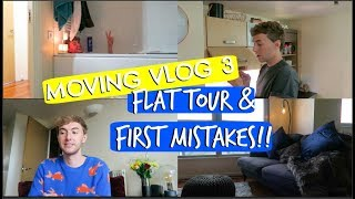 MOVING VLOG 3: FLAT TOUR & FIRST MISTAKES!