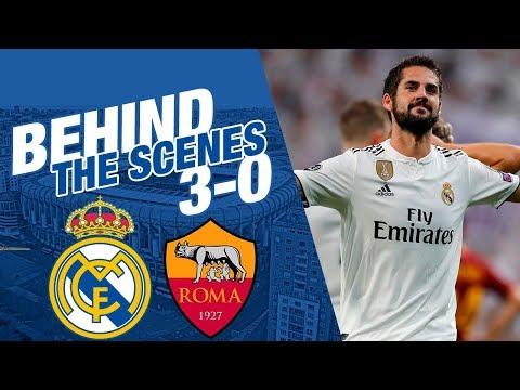 Real Madrid 3-0 Roma |  BEHIND THE SCENES