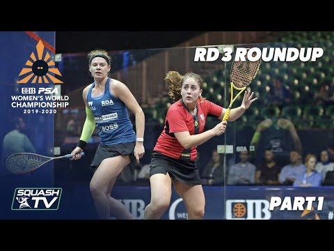 Squash: CIB PSA Women's World Champs 2019/20 - Rd 3 Roundup [Pt.1]