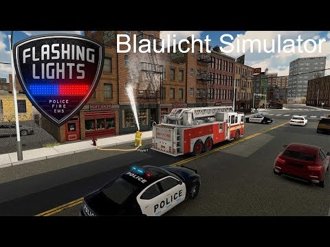FLASHING LIGHTS I First Look 🚨 Ein neuer Blaulicht Simulator [Deutsch/HD]