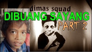 Video DIBUANG  Sayang PART 2 (Dimas & Squad) MP3, 3GP, MP4, WEBM, AVI, FLV Maret 2019