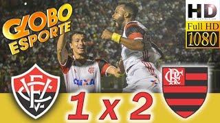 Flamengo 2 x 1 Vitória - BA * Brasileiro 2016 * Globo Esporte