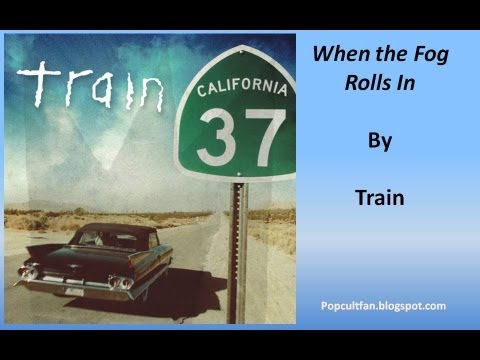TRAIN - When The Fog Rolls In lyrics