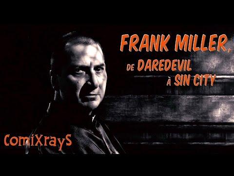 Frank Miller, de Daredevil à Sin City – ComiXrayS