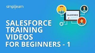 Salesforce Training Videos For Beginners - 1   Salesforce Administrator Training   Simplilearn