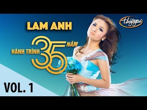 Lam Anh - Hành Trình 35 Năm Cùng Thúy Nga (Vol. 1) - Thời lượng: 1 giờ, 4 phút.
