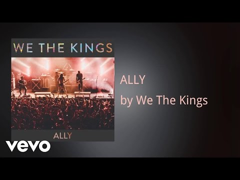 We The Kings - ALLY (AUDIO)