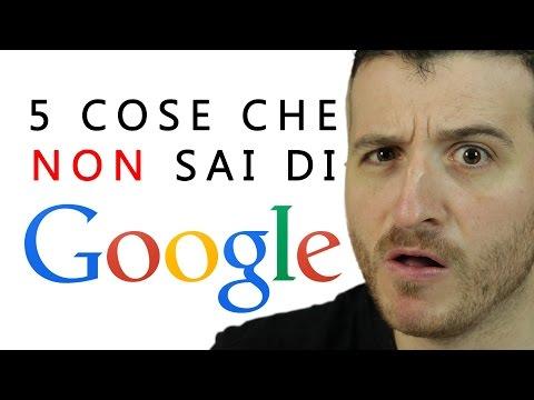 le 5 cose che non sai di google!