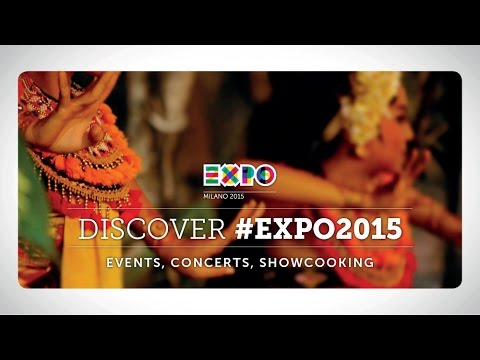 DISCOVER #EXPO2015 | EVENTS, CONCERTS, SHOWCOOKING