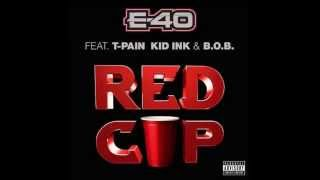 E-40 feat.T-Pain, Kid Ink & BoB - Red Cup (Clean)