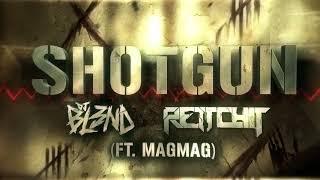Shotgun Feat. (MagMag) - DJ BL3ND, Rettchit [Firepower Records - Dubstep]