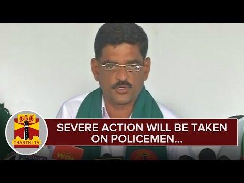 Severe-Action-will-be-Taken-on-Policemen-those-Who-Attacks-Farmer--Uzhavar-Uzhaippalar-Katchi-12-03-2016