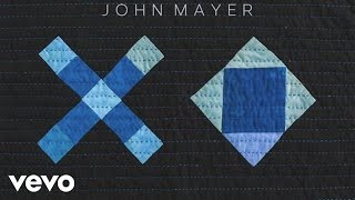 Video John Mayer - XO (Audio) MP3, 3GP, MP4, WEBM, AVI, FLV Agustus 2018