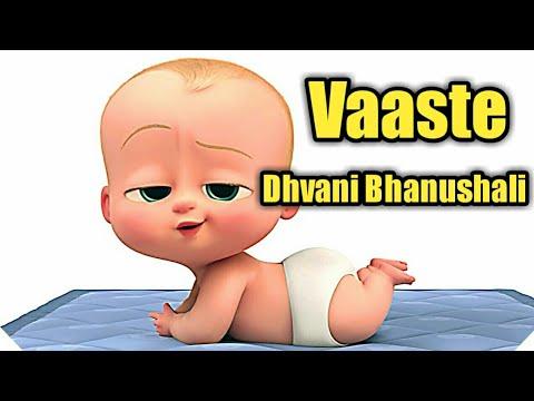 Vaaste(full song)|Dhvani Bhanushali||Animated boss baby version.