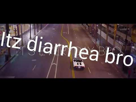 AlbertsStuff + It's Everyday bro = It's bloody diarrhea bro (Finished version)
