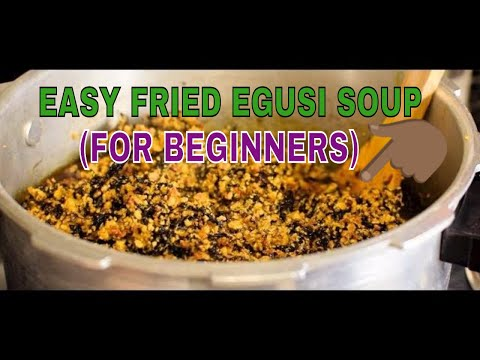 EGUSI SOUP: EASY STEP BY STEP RECIPE GUIDE FOR BEGINNERS