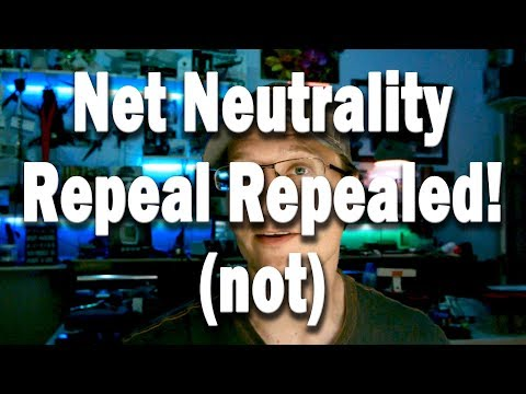Net Neutrality Repeal Repealed! (not)