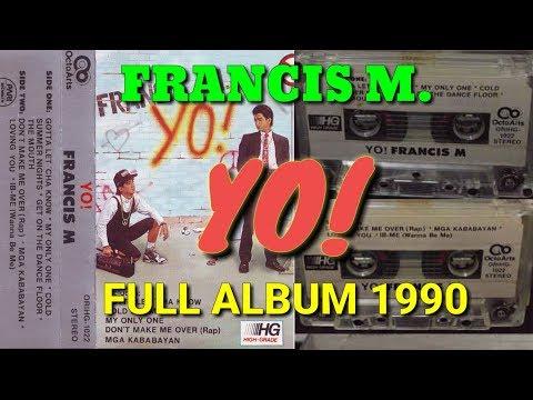 Francis M. - Yo! (FULL ALBUM 1990)
