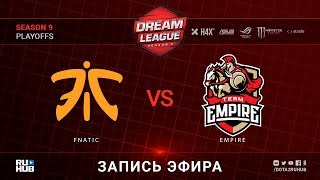 Fnatic vs Empire, DreamLeague, game 1 [Lex, Jam]