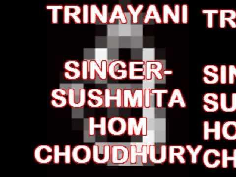 TRINAYANI.BY-SUSHMITA HOM CHOUDHURY (видео)