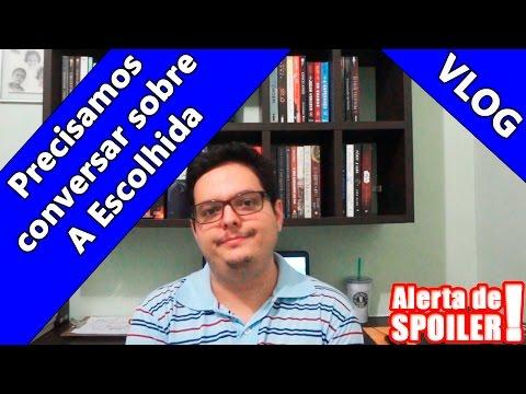 Vlog - Precisamos conversar sobre A Escolhida