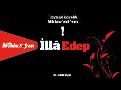 İllâ Edep ! |Halil İbrahim Sofrası | 02.10.2018