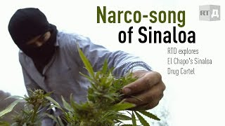 Narco-song of Sinaloa: El Chapo's Drug Cartel (RT Documentary)