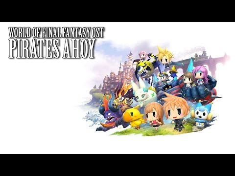 World of Final Fantasy OST FF5 Pirates Ahoy ( Saronia Docks )