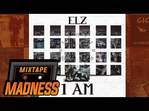 Elz - 1AM (My Thoughts) | @MixtapeMadness