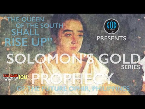 Solomon's Gold Series - Part 9: Prophecy Of The Future Ophir, Philippines