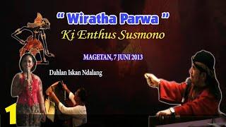 """Video Wayang Kulit Full - Ki Enthus Susmono """"Wiratha Parwa"""" Maospati 1/5 MP3, 3GP, MP4, WEBM, AVI, FLV November 2018"""