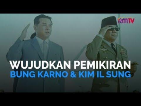 Wujudkan Pemikiran Bung Karno dan Kim Il Sung