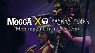 Mocca X Payung Teduh - Menunggu Untuk Bertemu (Lyrics Video)